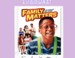 Turn Back TV Tuesday: Family Matters