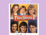 Turn Back TV Tuesday: Full House