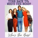 Turn Back TV Tuesday: Who's the Boss?