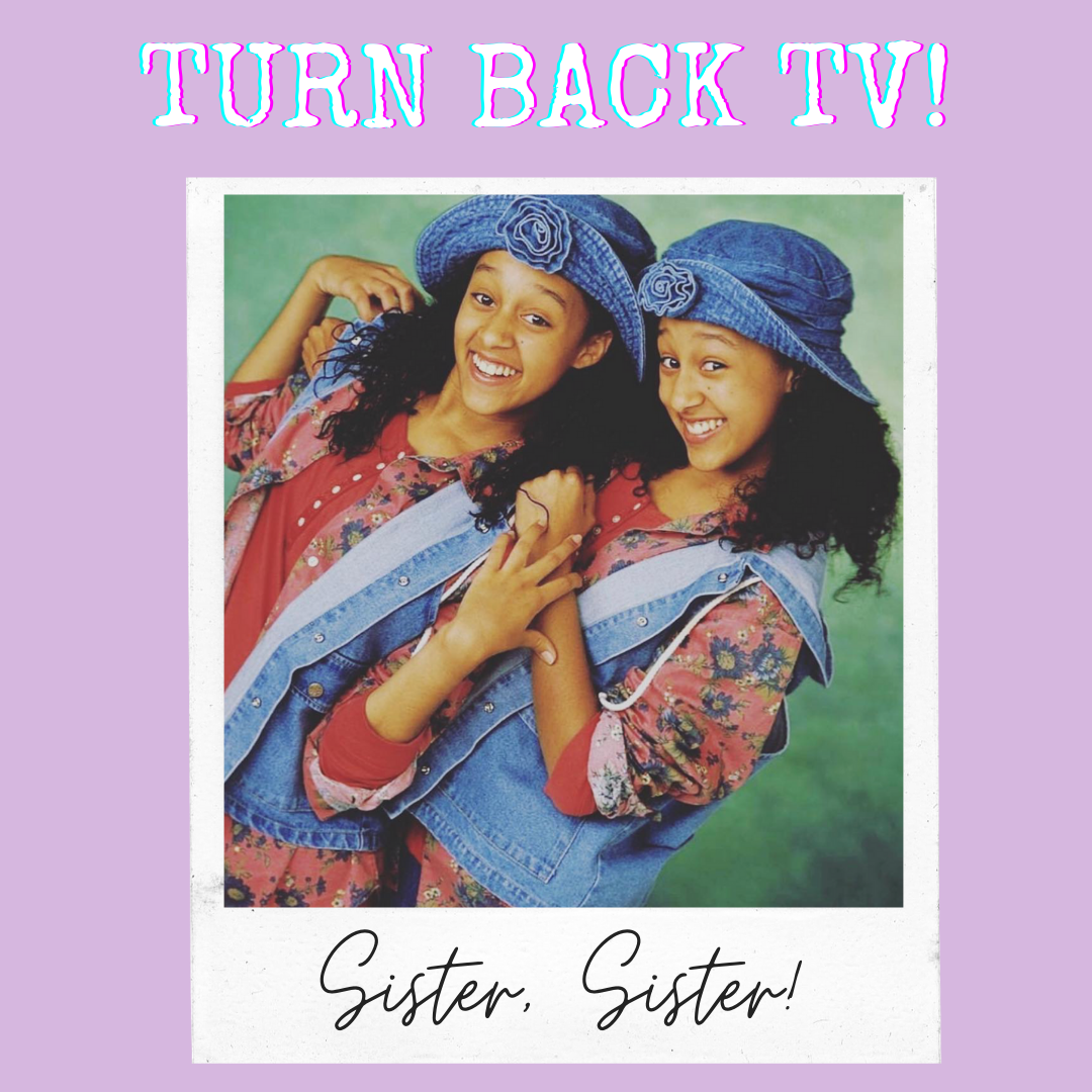 Turn Back TV Tuesday: Sister, Sister