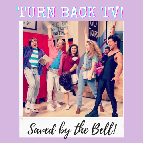 Turn Back Tuesday TV: Saved by the Bell