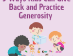 5 Ways Kids Can Give Back and Practice Generosity
