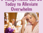 5 Things to Do Today to Alleviate Overwhelm